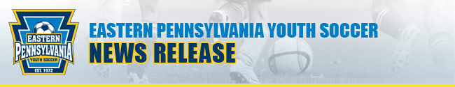 Eastern Pennsylvania Youth Soccer: News Release